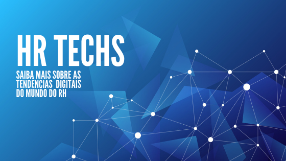 HR Tech: Conheça as tendências digitais para recursos humanos